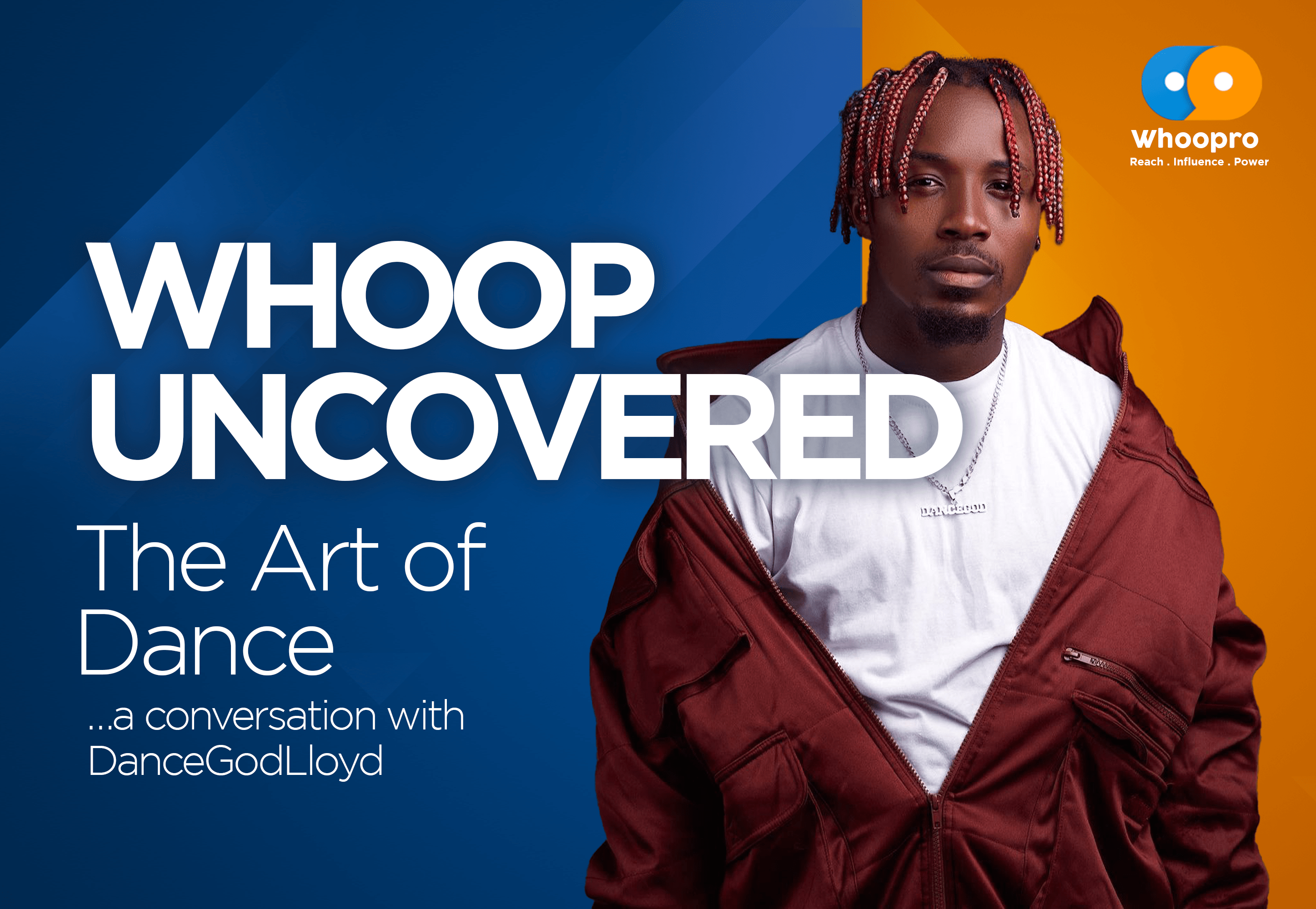 WhoopUncovered: The Art of Dancing – DanceGodLlyod